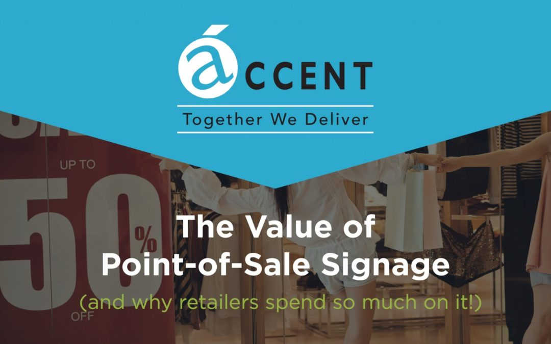 The Value of Point-of-Sale Signage (and why retailers spend so much on it!)